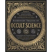 Elementary Treatise of Occult Science: Understanding the Theories and Symbols Used by the Ancients, the Alchemists, the Astrologers, the Freemasons &, Hardcover/John Michael Greer