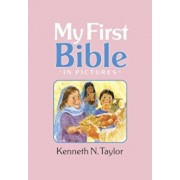 My First Bible in Pictures, Baby Pink, Hardcover/Kenneth N. Taylor