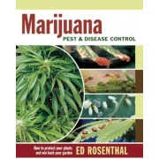 Marijuana Pest and Disease Control: How to Protect Your Plants and Win Back Your Garden, Paperback
