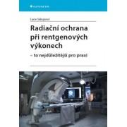 Grada Radiační ochrana při rentgenových výkonech - to nejdůležitější pro praxi - Lucie Súkupová