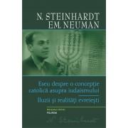 Eseu despre o conceptie catolica asupra iudaismului. Iluzii si realitati evreiesti (eBook)