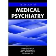 Textbook of Medical Psychiatry, Hardcover/Paul Summergrad