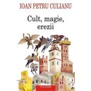 Cult, magie, erezii. Articole din enciclopedii ale religiilor Editia a II-a/Ioan Petru Culianu
