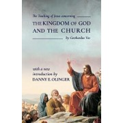 The Teaching of Jesus Concerning the Kingdom of God and the Church (Fontes Classics), Paperback/Danny E. Olinger