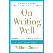 On Writing Well: The Classic Guide to Writing Nonfiction, Paperback/William Zinsser