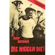 Die Nigger Die!: A Political Autobiography of Jamil Abdullah Al-Amin, Paperback/H. Rap Brown