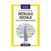 Retelele sociale. Teorie, metodologie si aplicatii