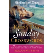 The New York Times Rainy Day Sunday Crosswords: 75 Sunday Puzzles from the Pages of the New York Times, Paperback