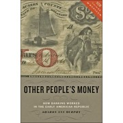 Other People's Money. How Banking Worked in the Early American Republic, Paperback/Sharon Ann Murphy