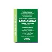 Ghid de pregatire pentru BACALAUREAT 2010 - Limba si literatura romana. Biletele pentru proba orala