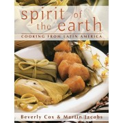 Spirit of the Earth: Native Cooking from Latin America, Paperback/Martin Jacobs
