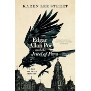 Edgar Allan Poe and the Jewel of Peru: A Poe and Dupin Mystery