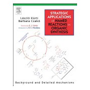 Strategic Applications of Named Reactions in Organic Synthesis (9780124297852)
