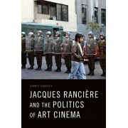Jacques Ranciere and the Politics of Art Cinema, Hardback/***
