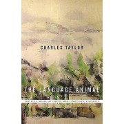 The Language Animal by Charles Taylor