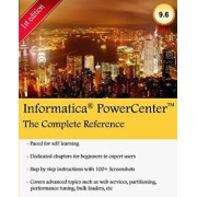 Informatica Powercenter: The Complete Reference: The One-Stop Guide for All Informatica Developers, Paperback/MR Keshav Vadrevu