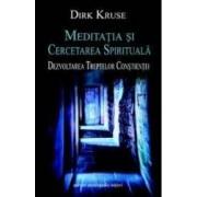 Meditatia Si Cercetarea Spirituala - Dirk Kruse