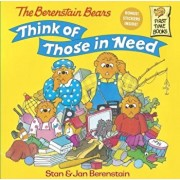 The Berenstain Bears Think of Those in Need, Paperback/Stan Berenstain
