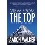 View from the Top: Living a Life of Significance, Paperback/Aaron Walker