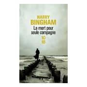 La mort pour seule compagne - Harry Bingham - Livre