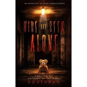 Hide and Seek Alone: an anthology of short horror stories, Paperback/Southbay