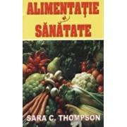 Alimentatia si sanatatea/Thompson Sara C.