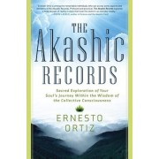 The Akashic Records: Sacred Exploration of Your Soul's Journey Within the Wisdom of the Collective Consciousness, Paperback