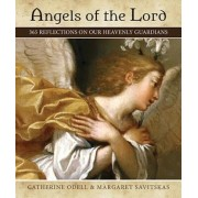 Angels of the Lord: 365 Reflections on Our Heavenly Guardians, Paperback
