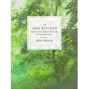The Lost Kitchen: Recipes and a Good Life Found in Freedom, Maine, Hardcover/Erin French