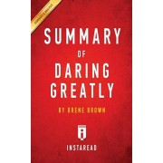 Summary of Daring Greatly: By Brene Brown Includes Analysis, Paperback