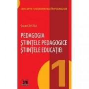 Pedagogia. Stiintele pedagogice. Stiintele educatiei Vol.1