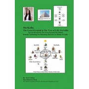 Merkaba: The Great Pyramid Is the Tree of Life: Kaabba: Secrets Revealed in the Great Pyramid Merakhutu Kemetic Technology for, Paperback/Dr Terri R. Nelson