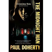 The Midnight Man: The Physician's Tale of Mystery and Murder as He Goes on a Pilgrimage from London to Canterbury, Paperback/Paul C. Doherty