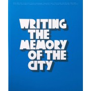 Urban Media Writing the Memory of the city