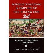 Middle Kingdom and Empire of the Rising Sun by June Teufel Dreyer