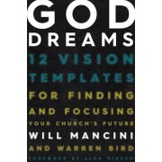 God Dreams: 12 Vision Templates for Finding and Focusing Your Church's Future, Hardcover