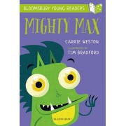 Mighty Max: A Bloomsbury Young Reader. Gold Book Band, Paperback/Carrie Weston