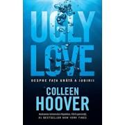 Ugly love. Despre fata urata a iubirii/Colleen Hoover