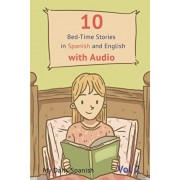 10 Bed-Time Stories in Spanish and English with audio: Spanish for Kids - Learn Spanish with Parallel English Text, Paperback/My Daily Spanish