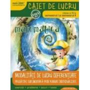 Matematica Clasa a 4-a Sem. I+II Ed.3 Caiet modalitati de lucru diferentiate - Daniela Berechet