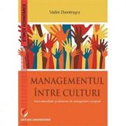 Managementul Intre Culturi. Interculturalitate Si Elemente De Management Comparat/Vadim Dumitrascu