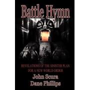 Battle Hymn: Revelations of the Sinister Plan for a New World Order, Paperback/John Scura