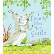 I Love It When You Smile, Hardcover