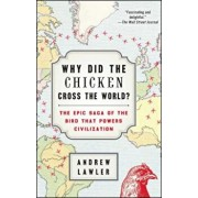 Why Did the Chicken Cross the World': The Epic Saga of the Bird That Powers Civilization, Paperback/Andrew Lawler