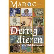 Madoc: Dertig dieren in de Middeleeuwen