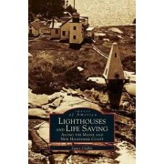 Lighthouses and Life Saving Along the Maine and New Hampshire Coast, Hardcover/James W. Claflin