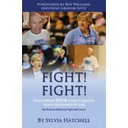 Fight! Fight!: Discovering Your Inner Strength When Blindsided by Life, Paperback