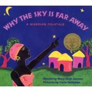 Why the Sky Is Far Away: A Nigerian Folktale, Paperback