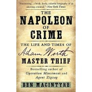 The Napoleon of Crime: The Life and Times of Adam Worth, Master Thief, Paperback/Ben Macintyre