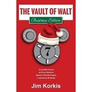 The Vault of Walt Volume 7: Christmas Edition: Yuletide Tales of Walt Disney, Disney Theme Parks, Cartoons & More, Paperback/Bob McLain